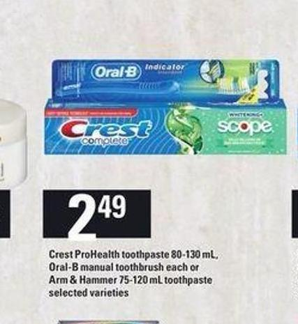 Crest Prohealth Toothpaste 80-130 mL - Oral-b Manual Toothbrush Each Or Arm & Hammer Toothpaste - 75-120 mL