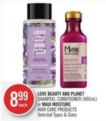 Love Beauty And Planet Shampoo - Conditioner (400ml) or Maui Moisture Hair Care Products