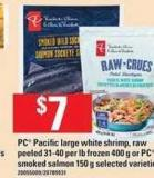 PC Pacific Large White Shrimp - Raw Peeled - 31-40 Per Lb Frozen - 400 G Or PC Smoked Salmon - 150 G