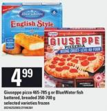 Giuseppe Pizza - 465-785 g Or Bluewater Fish Battered - Breaded - 350-700 g