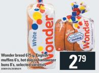 Wonder Bread 675 G - English Muffins 6's - Hot Dog Or Hamburger Buns 8's