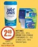 Wet Ones Wipes (28's - 40's) - Ziploc Food Storage Containers (3's - 4's) or Bags (14's - 90's)