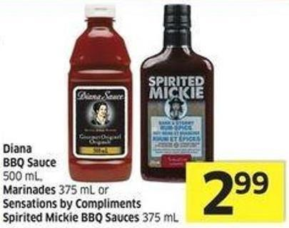 Diana Bbq Sauce 500 mL - Marinades 375 mL or Sensations By Compliments Spirited Mickie Bbq Sauces 375 mL