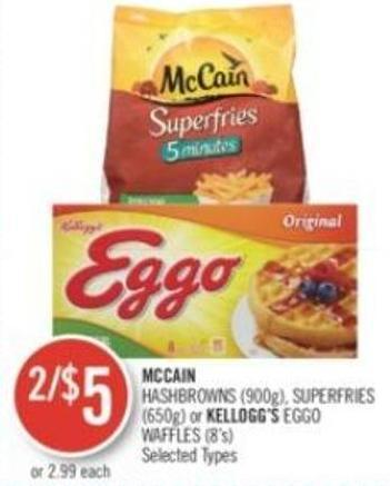 Mccain  Hashbrowns (900g) - Superfries (650g) or Kellogg's Eggo Waffles (8's)