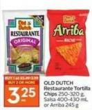 Old Dutch Restaurante Tortilla Chips 250-320 g - Salsa 400-430 mL or Arriba 245 g