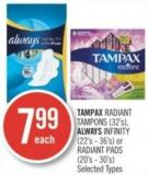 Tampax Radiant Tampons (32's) - Always Infinity (22's - 36's) or Radiant Pads (20's - 30's)