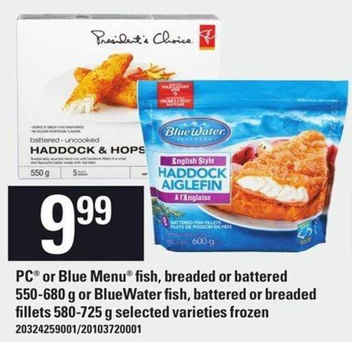 PC Or Blue Menu Fish - Breaded Or Battered - 550-680 G Or Bluewater Fish - Battered Or Breaded Fillets - 580-725 G