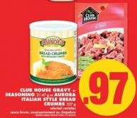 Club House Gravy or Seasoning - 21-47 g or Aurora Italian Style Bread Crumbs - 227 g
