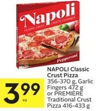 Napoli Classic Crust Pizza 356-370 g - Garlic Fingers 472 g or Première Traditional Crust Pizza 416-433 g