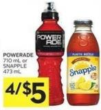 Powerade 710 mL or Snapple 473 mL