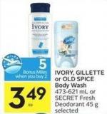 Ivory - Gillette or Old Spice Body Wash 473-621 mL or Secret Fresh Deodorant 45 g Selected - 5 Air Miles Bonus Miles