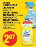 Lysol Household Cleaners - 650 Ml-1.2 L - Toilet Bowl Cleaners - 710 mL or Automatic Toilet Bowl Cleaner - 39-80 g