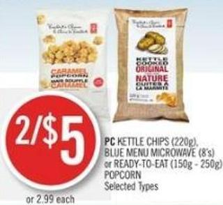PC Kettle Chips (220g) - Blue Menu Microwave (8's) or Ready-to-eat (150g - 250g) Popcorn