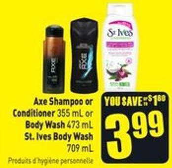 Axe Shampoo or Conditioner 355 mL or Body Wash 473 mL St. Ives Body Wash 709 mL