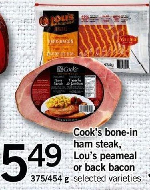 Cook's Bone-in Ham Steak - Lou's Peameal Or Back Bacon - 375/454 G