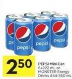 Pepsi Mini Can 6x222 mL or Monster Energy Drinks 444-550 mL