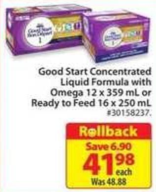 Good Start Concentrated Liquid Formula With Omega 12 X 359 mL or Ready To Feed 16 X 250 mL
