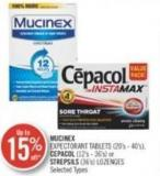 Mucinex Expectorant Tablets (20's - 40's) Cepacol (12's - 36's) Or Strepsils (36's) Lozenges