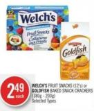 Welch's Fruit Snacks (12's) or Goldfish Baked Snack Crackers (180g - 200g)