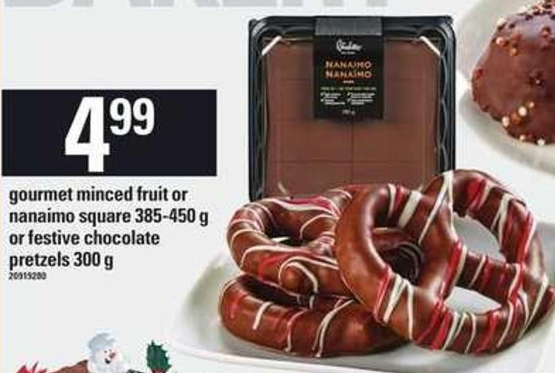 Gourmet Minced Fruit Or Nanaimo Square - 385-450 g Or Festive Chocolate Pretzels - 300 G