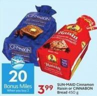 Sun-maid Cinnamon Raisin or Cinnabon Bread 450 g - 20 Air Miles Bonus Miles
