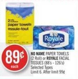 No Name Paper Towels (2 Roll) or Royale Facial Tissues (88's - 126's)