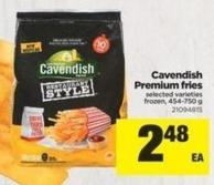 Cavendish Premium Fries - 454-750 g
