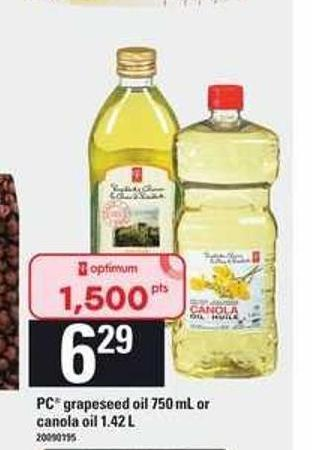PC Grapeseed Oil - 750 mL or Canola Oil - 1.42 L