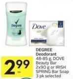 Degree Deodorant 48-85 g - Dove Beauty Bar 2 X 90 g or Irish Spring Bar Soap 3 Pk Selected