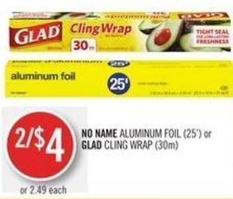 No Name Aluminum Foil (25') or Glad Cling Wrap (30m)