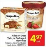 Haagen-dazs Tubs or Packaged Novelties