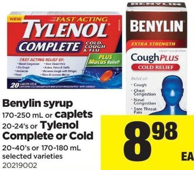 Benylin Syrup - 170-250 Ml Or Caplets - 20-24's Or Tylenol Complete Or Cold - 20-40's Or 170-180 Ml