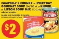 Campbell's Chunky or Everyday Gourmet Soup 500/540 mL or Knorr or Lipton Soup Mix 113-338 g