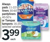 Always Pads - 11-22's - Liners - 30-60's - Pantyliners - 40-50's Or Tampax Tampons - 16-20's