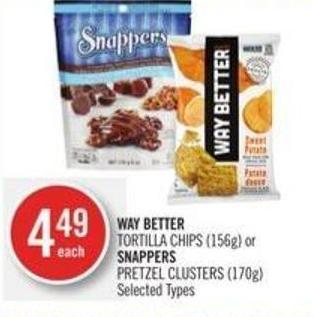 Way Better  Tortilla Chips (156g) or Snappers Pretzel Clusters (170g)