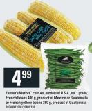 Farmer's Market Corn 4's - Product Of U.S.A. - No. 1 Grade - French Beans 400 G - Or Guatemala Or French Yellow Beans 350 G