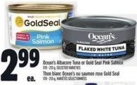 Ocean's Albacore Tuna or Gold Seal Pink Salmon