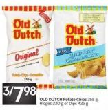Old Dutch Potato Chips 255 g - Ridges 220 g or Dips 425 g