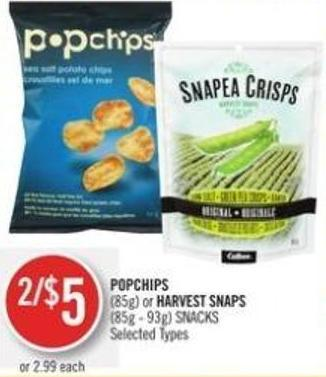 Popchips (85g) or Harvest Snaps (85g - 93g) Snacks