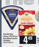Castello Blue Cheese 113/125 G Or Arla Dofino Havarti 170/200 G