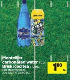 Montellier Carbonated - Water 1 L Or Brisk Iced Tea - 710 Ml
