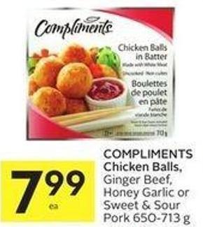 Compliments Chicken Balls - Ginger Beef - Honey Garlic or Sweet & Sour Pork 650-713 g