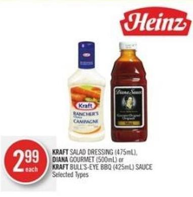 Kraft Salad Dressing (475ml) - Diana Gourmet (500ml) or Kraft Bull's-eye Bbq (425ml) Sauce