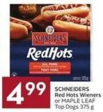 Schneiders Red Hots Wieners or Maple Leaf Top Dogs 375 g