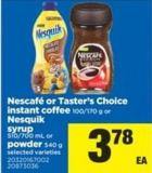 Nescafé or Taster's Choice Instant Coffee - 100/170 g or Nesquik Syrup - 510/700 mL or Powder - 540 g