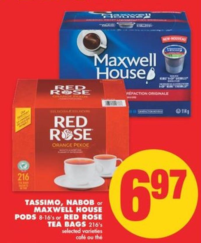 Tassimo - Nabob or Maxwell House PODS - 8-16's or Red Rose Tea Bags - 216's