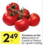 Tomatoes On The Vine Product of Canada or Mexico No 1 Grade 5.49/kg