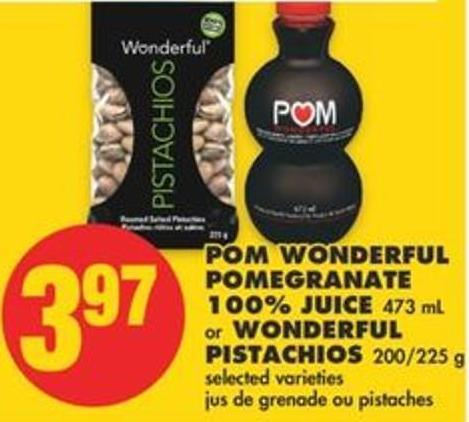 POM Wonderful Pomegranate 100% Juice 473 Ml Or Wonderful Pistachios 200/225 G