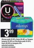 Always Pads - 12-24's - Liners - 30-60's Or Tampax Tampons - 16-20's Or U By Kotex Pads - 14-24's - Liners - 36-50's Or Tampons - 18's
