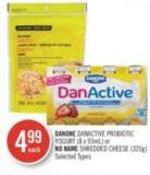 Danone Danactive Probiotic Yogurt (8 X 93ml) or No Name Shredded Cheese (320g)